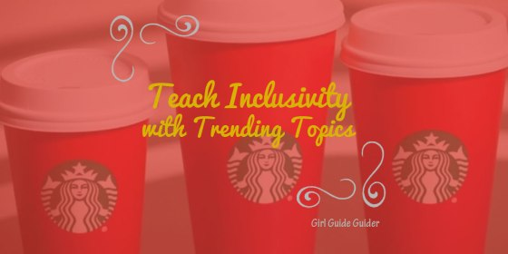 Teach Inclusivity with Trending Topics: Starbucks Red Cup Controversy